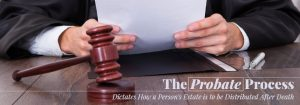 WHAT EXACTLY IS PROBATE AND WHY IS IT IMPORTANT TO YOU?